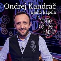 Ondrej Kandráč – Všetko, čo mám rád 1