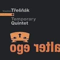 Vlastimil Třešňák + Temporary Quintet – Alter Ego