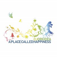 DJ Orkidea – A Place Called Happiness