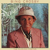 Bing Crosby – Seasons: The Closing Chapter [Deluxe Edition]