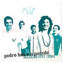 Pedro Luis E A Parede – Selecao 1997 - 2004