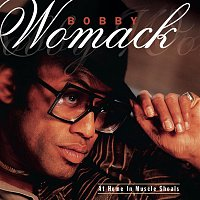 Bobby Womack – At Home In Muscle Shoals