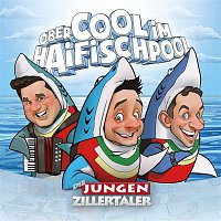 Die jungen Zillertaler – Obercool im Haifischpool