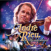 André Rieu, The Johann Strauss Orchestra – Andre Rieu in Wonderland