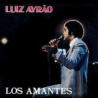 Luiz Ayrao – Los Amantes