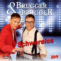 Brugger & Brugger – Schwerelos