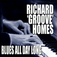 """Richard """"Groove"""" Holmes – Blues All Day Long"""