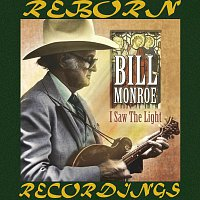 Bill Monroe – I Saw the Light (HD Remastered)