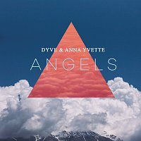 Dyve, Anna Yvette – Angels [Extended Mix]