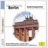 Různí interpreti – Musikstadt Berlin: Grosze Komponisten [Eloquence]