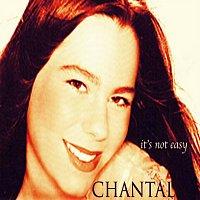 Chantal – It's not easy