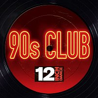Various Artists.. – 12 Inch Dance: 90s Club