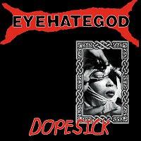 Eyehategod – Dopesick