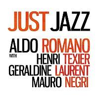 Aldo Romano – Just Jazz (feat. Henri Texier, Géraldine Laurent & Mauro Negri) [Limited Edition]