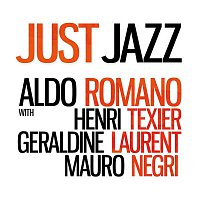 Aldo Romano – Just Jazz (feat. Henri Texier, Géraldine Laurent & Mauro Negri) [Limited Edition]
