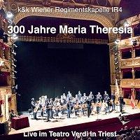 Wiener Regimentskapelle IR4 – IR4 300 Jahre Maria Theresia
