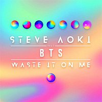 Steve Aoki, BTS – Waste It On Me