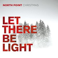 Různí interpreti – North Point Christmas: Let There Be Light