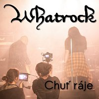 Whatrock – Chuť ráje
