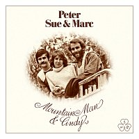 Peter, Sue & Marc – Mountain Man & Cindy [Remastered 2015]
