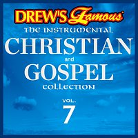 The Hit Crew – Drew's Famous The Instrumental Christian And Gospel Collection [Vol. 7]