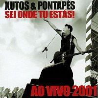 Xutos & Pontapés – Sei Onde Tu Estás! (Ao Vivo 2001)