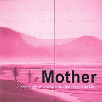 Donna D'Cruz – Mother- A Perfect Gift of Relaxing Music Created Just for Mom