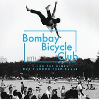 Bombay Bicycle Club – I Had The Blues But I Shook Them Loose