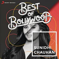 Anu Malik, Sunidhi Chauhan – Best of Bollywood: Sunidhi Chauhan