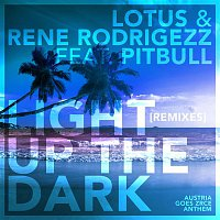 Lotus, Rene Rodrigezz, Pitbull – Light up the Dark (Remixes)
