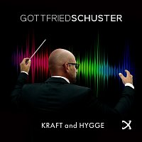 Gottfried Schuster – Kraft and Hygge