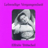 Elfriede Trotschel – Lebendige Vergangenheit - Elfriede Trotschel