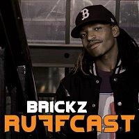 Brickz – Ruff Cast