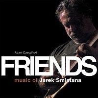 Adam Czerwiński – Friends - Music Of Jarek Śmietana