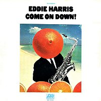 Eddie Harris – Come On Down!