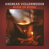 Andreas Vollenweider – Book Of Roses