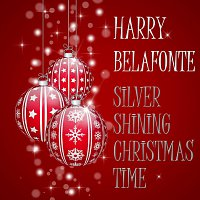 Harry Belafonte – Silver Shining Christmas Time