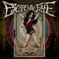 Escape the Fate – Hate Me