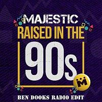 Majestic – Raised In The 90s (Ben Dooks Radio Edit)