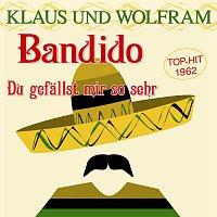Klaus & Wolfram – Bandido / Du gefallst mir so sehr