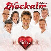Nockalm Quintett – Ich dich auch