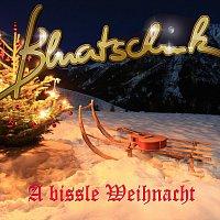 Bluatschink – A bissle Weihnacht