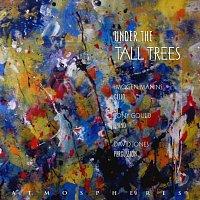 Imogen Manins, Tony Gould, David Jones – Under The Tall Trees