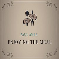 Paul Anka – Enjoying The Meal