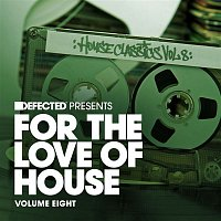 various artists – Defected Presents For The Love Of House Volume 8