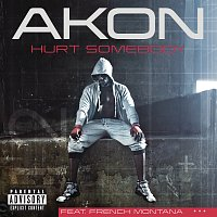 Akon, French Montana – Hurt Somebody