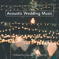Různí interpreti – Acoustic Wedding Music: 14 Beautiful Acoustic Love Songs