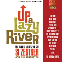 Si Zentner And His Orchestra – Up A Lazy River (Big Band Plays The Big Hits: Vol. 2)