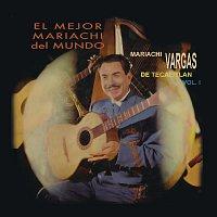 Mariachi Vargas de Tecalitlán – El Mejor Mariachi del Mundo Volúmen Uno