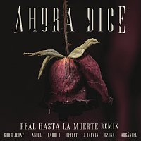 Chris Jeday, J. Balvin, Ozuna, Cardi B, Offset, Anuel, Arcangel – Ahora Dice [Real Hasta La Muerte Remix]